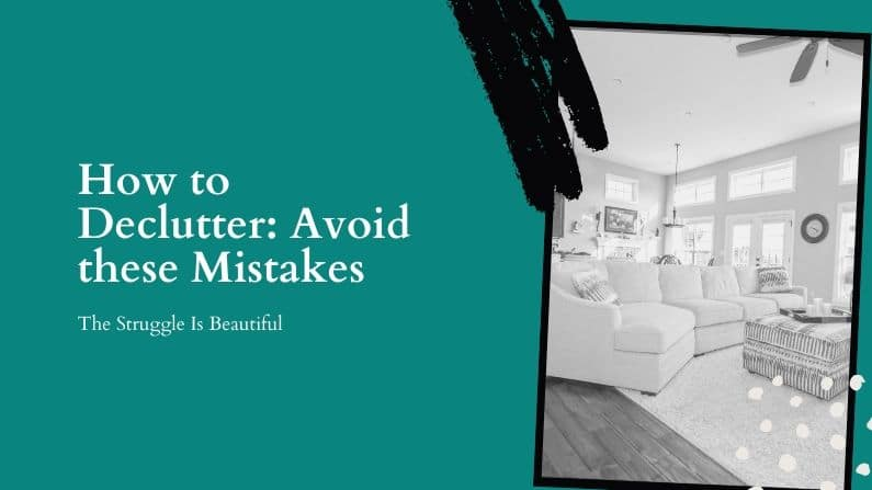 Create a peaceful home, by learning how to declutter. Avoid these mistakes.