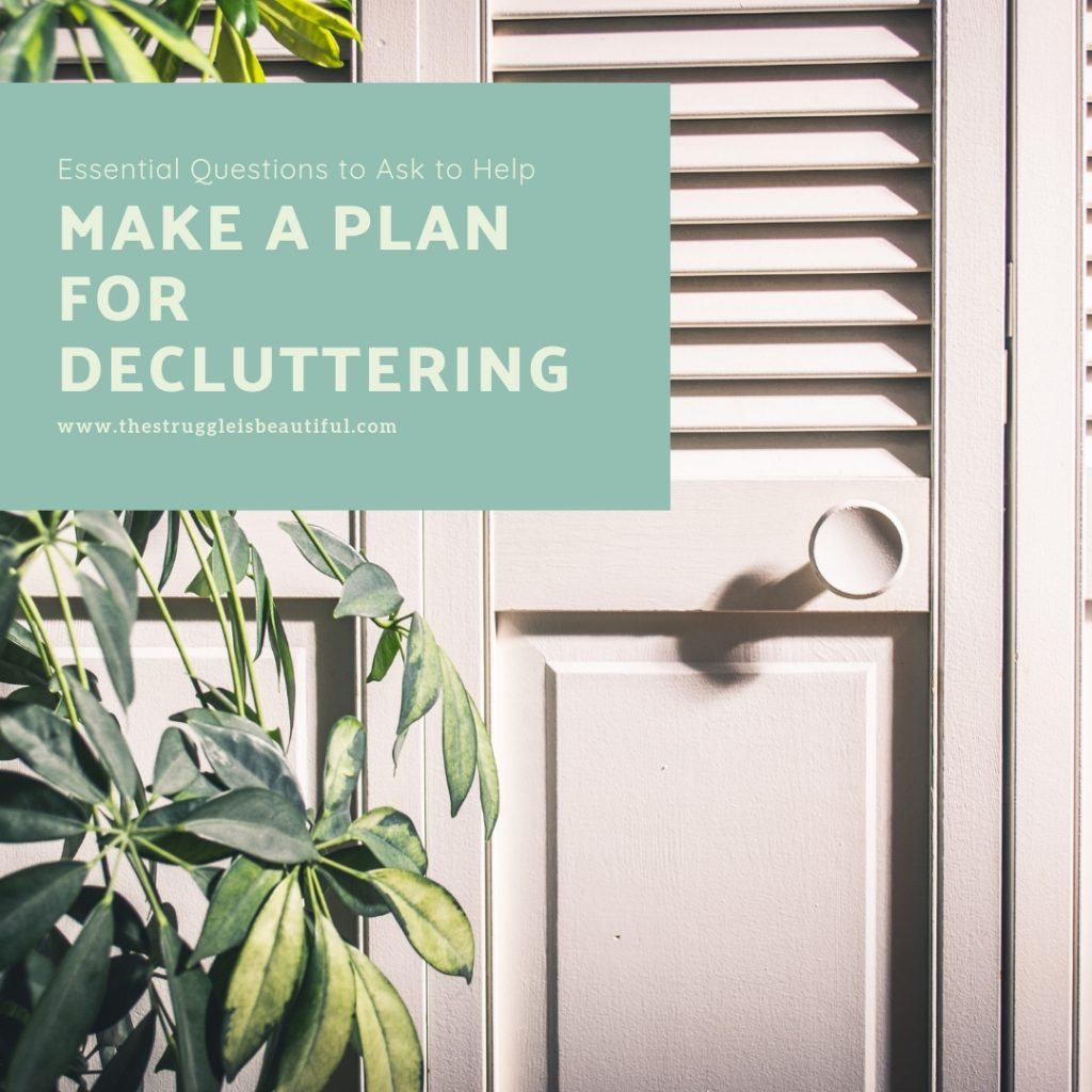 you must start a successful decluttering project with making a plan