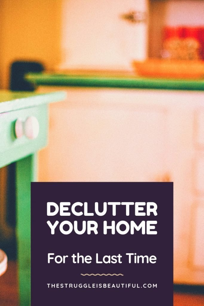 Declutter Your Kitchen and your home.