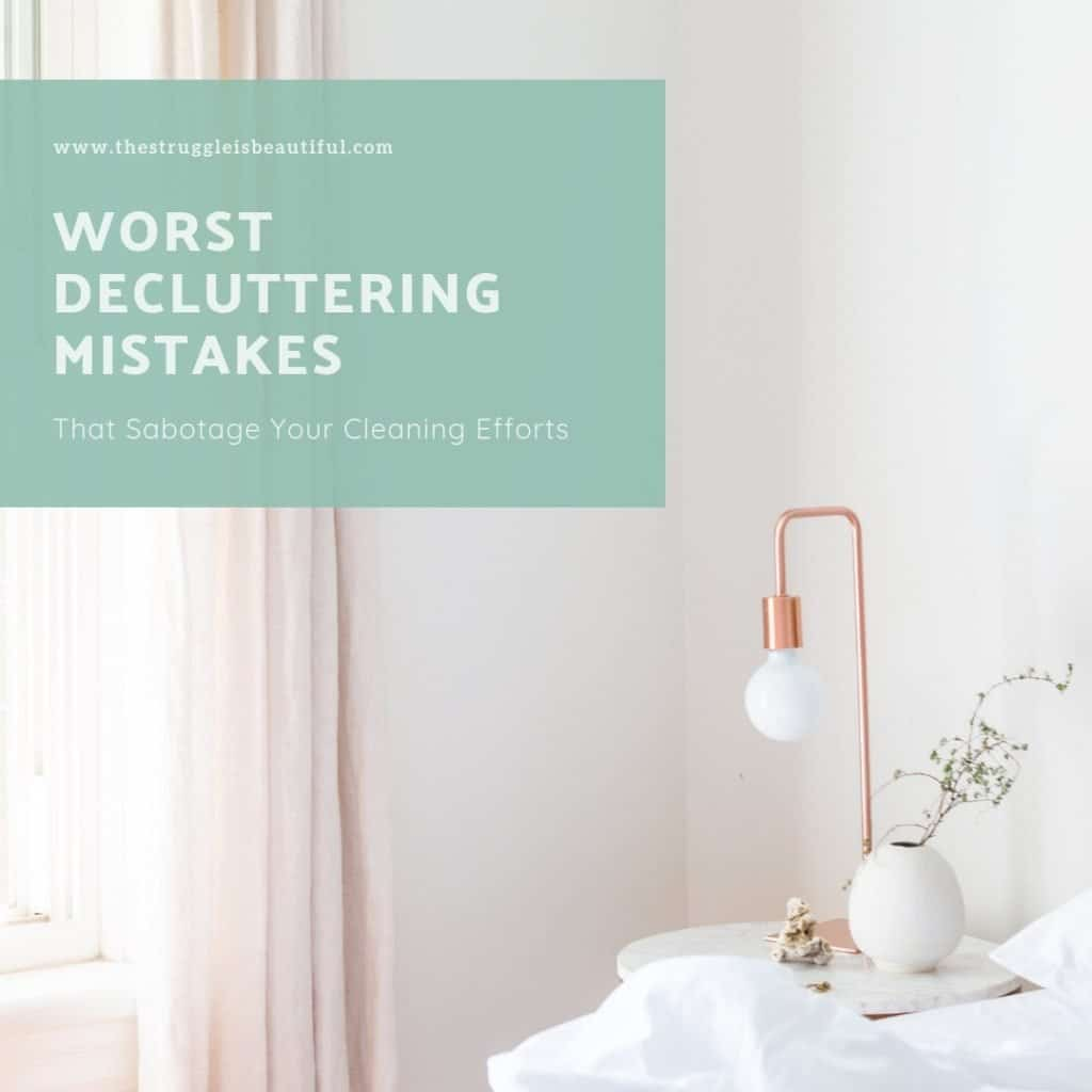 How to declutter: avoid these mistakes