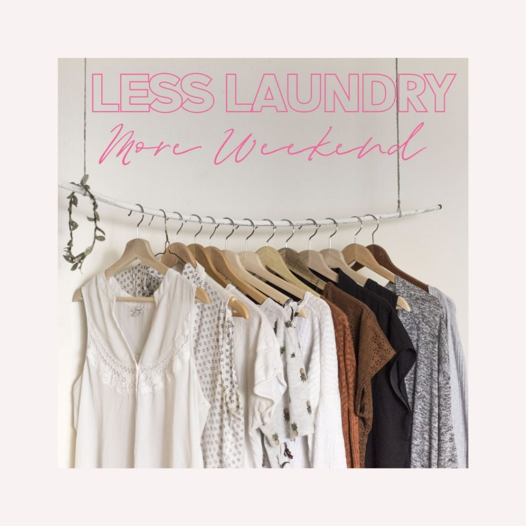 Less Laundry, More Weekend