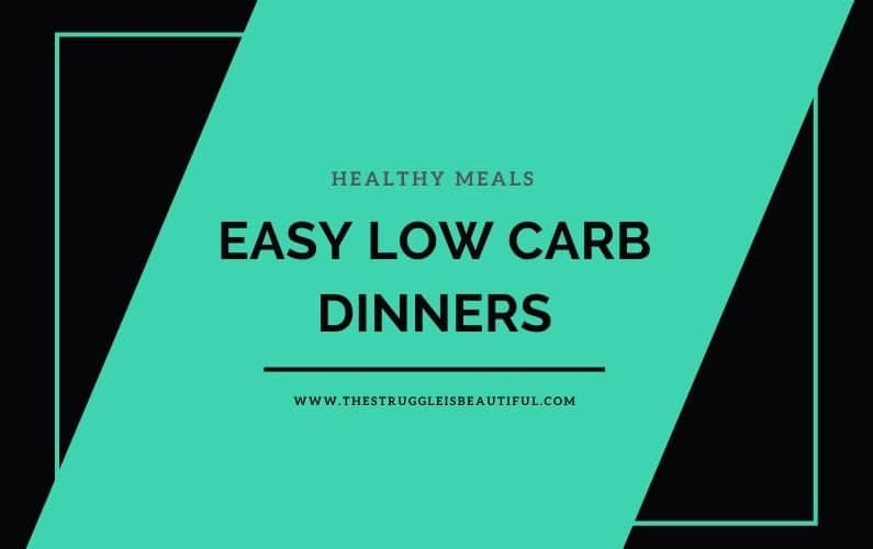 Easy Low Carb Dinners: 10 Weeknight Meals