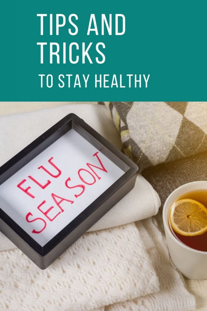 Stay healthy during flu season with these tips and tricks.