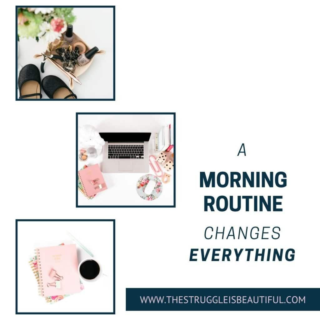 A morning routine changes everything.