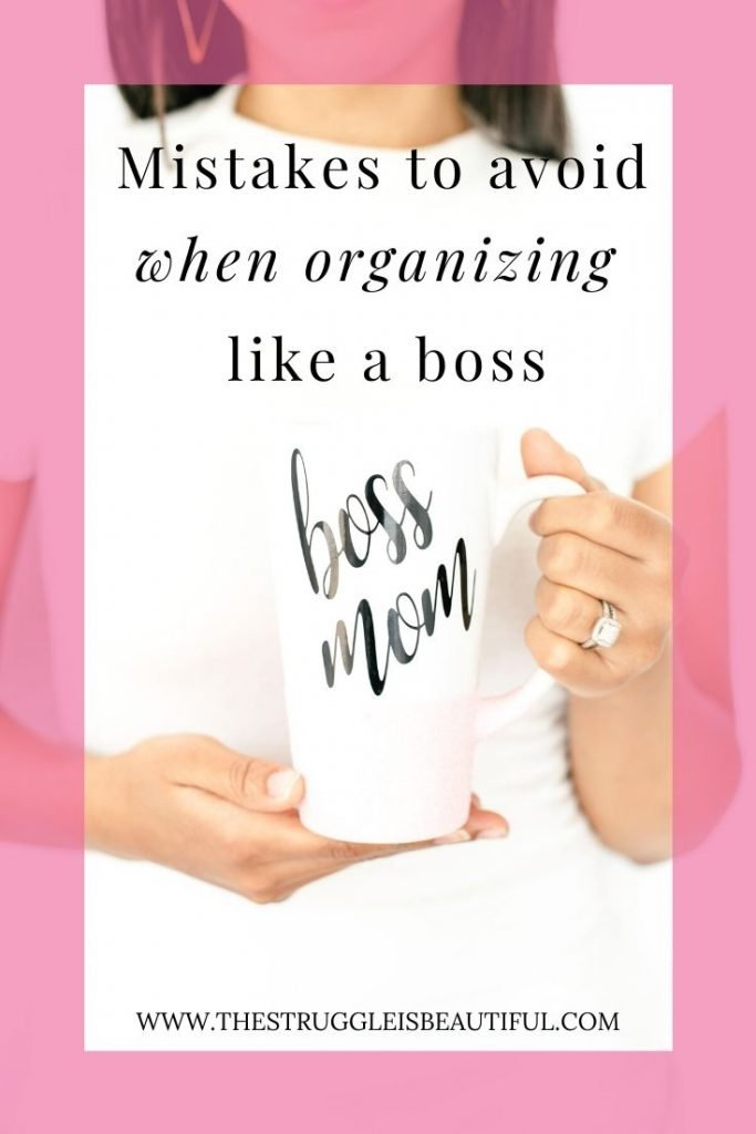 Avoid these killer mistakes, and you'll be organizing like a boss. #bossmom